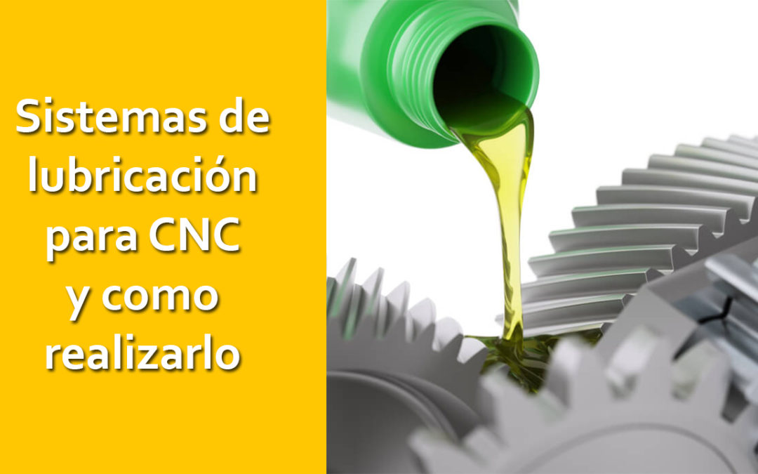 Mantenimiento básico CNC – Lubricación de las guias